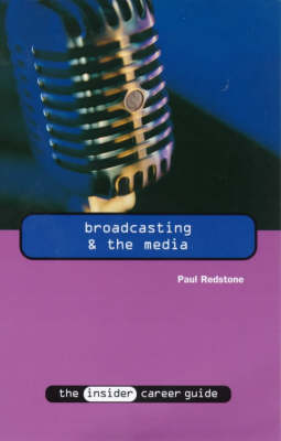 Broadcasting and the Media - Insider Career Guide S. (Paperback)