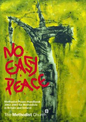 No Easy Peace: The Methodist Prayer Handbook 2002/2003 (Paperback)
