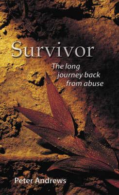 Survivor: The Long Journey Back from Abuse (Paperback)