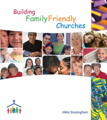 Building Family Friendly Churches (Paperback)