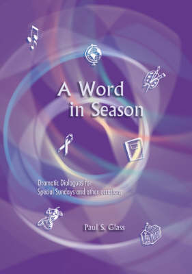 A Word in Season: Dramatic Dialogues for Special Sundays and Other Occasions (Spiral bound)