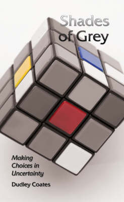 Shades of Grey: Making Choices in Uncertainty (Paperback)