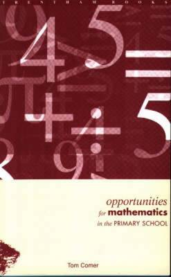 Opportunities for Mathematics in the Primary School (Paperback)