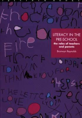 Literacy in the Pre-School: The Role of Teachers and Parents (Paperback)