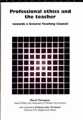 Professional Ethics and the Teacher: Towards a General Teachers' Council (Paperback)