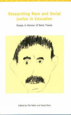 Researching Race and Social Justice in Education: Essays in Honour of Barry Troyna (Paperback)