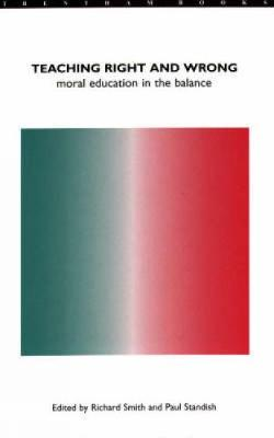 Teaching Right and Wrong: Moral Education in the Balance (Paperback)