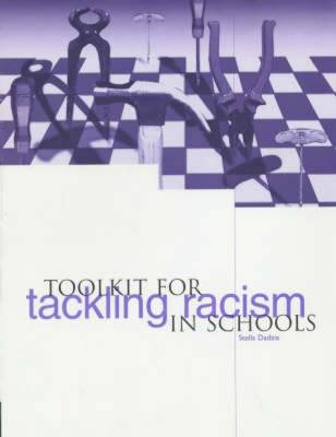 Toolkit for Tackling Racism in Schools (Paperback)
