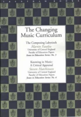 The Changing Music Curriculum - University of Central England: Issues in Education S. No. 3 & No. 4 (Paperback)