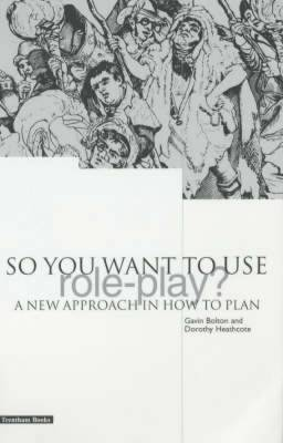 So You Want to Use Role Play?: A New Approach in How to Plan (Paperback)