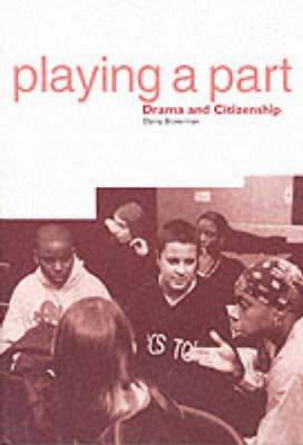 Playing a Part: Drama and Citizenship (Paperback)