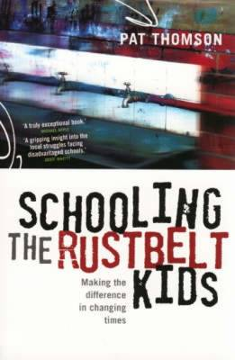 Schooling the Rustbelt Kids: Making the Difference in Changing Times (Paperback)