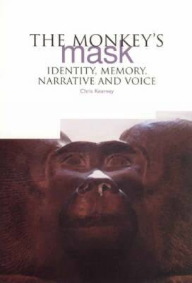 The Monkey's Mask: Identity, Memory, Narrative and Voice (Paperback)