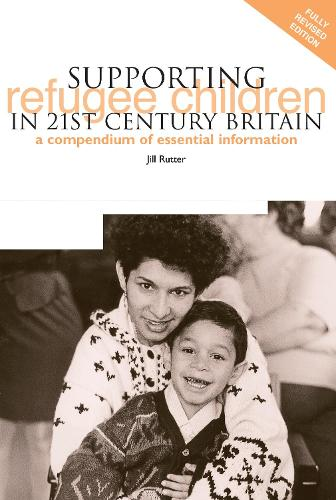 Supporting Refugee Children in 21st Century Britain: A Compendium of Essential Information (Paperback)