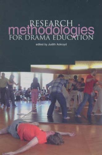 Research Methodologies for Drama Education (Paperback)