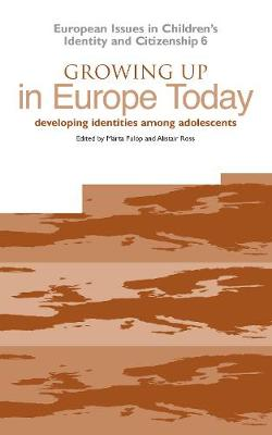 Growing Up in Europe Today: Developing Identities Among Adolescents - CiCe S. No. 6 (Paperback)