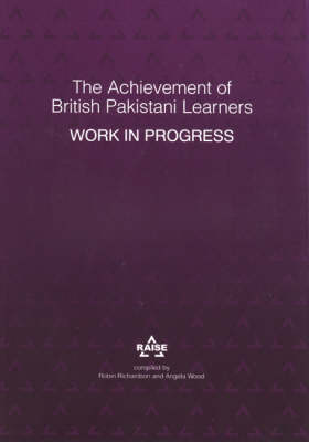 The Achievement of British Pakistani Learners: Work in Progress (Paperback)