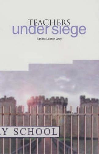 Teachers Under Siege (Paperback)