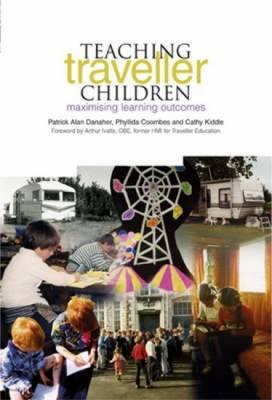 Teaching Traveller Children: Maximising Learning Outcomes (Paperback)