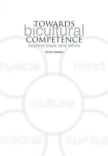 Towards Bicultural Competence: Beyond Black and White (Paperback)