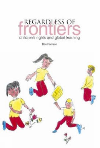 Regardless of Frontiers: Children's Rights and Global Learning (Paperback)