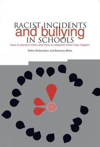 Racist Incidents and Bullying in Schools: How to Prevent Them and How to Respond When They Happen (Paperback)