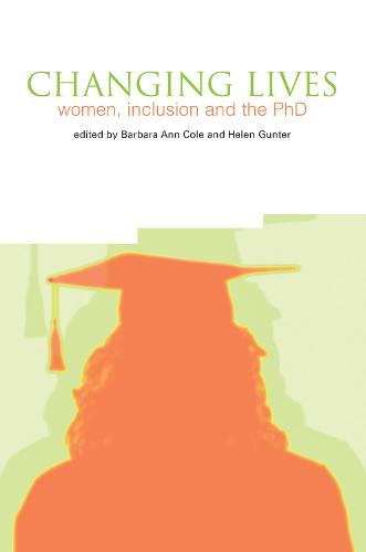 Changing Lives: Women, Inclusion and the PhD (Paperback)