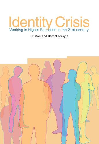 Identity Crisis: Working in Higher Education in the 21st Century (Paperback)
