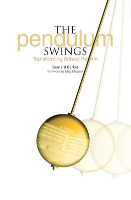 The Pendulum Swings: Transforming School Reform (Paperback)