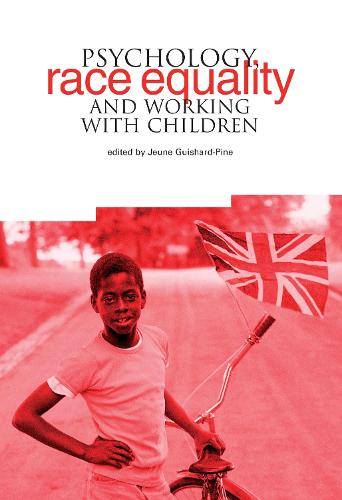 Psychology, Race Equality and Working with Children (Paperback)
