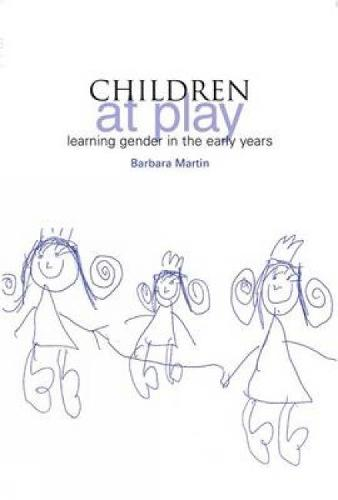 Children at Play: Learning Gender in the Early Years (Paperback)