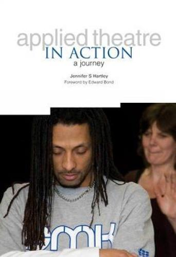 Applied Theatre in Action: A journey (Paperback)