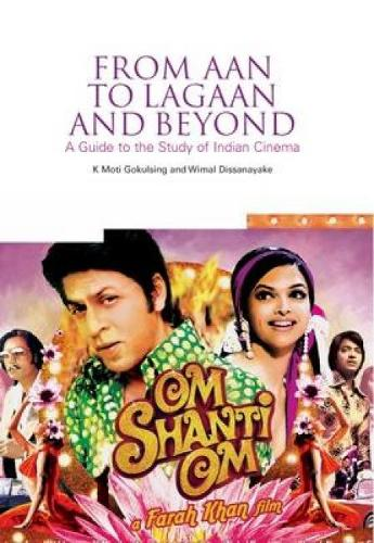 From Aan to Lagaan and Beyond: A guide to the study of Indian cinema (Paperback)
