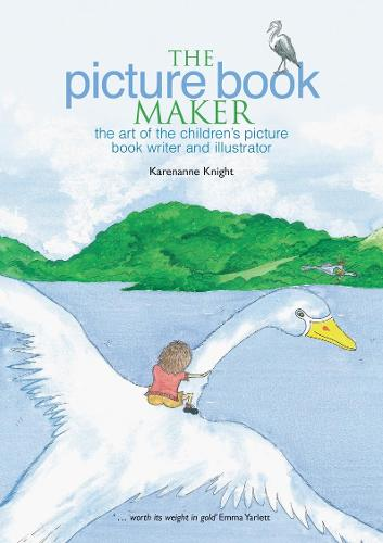 The Picture Book Maker: The art of the children's picture book writer and illustrator (Paperback)