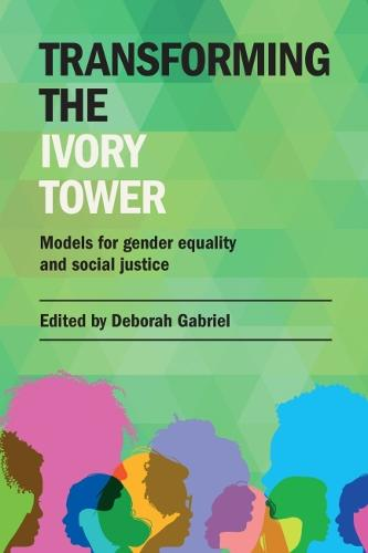 Transforming the Ivory Tower: Models for gender equality and social justice (Paperback)