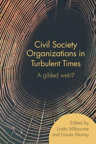Civil Society Organizations in Turbulent Times: A gilded web? (Paperback)