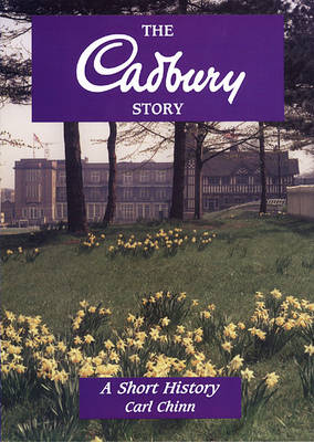 The Cadbury Story: A Short History (Paperback)