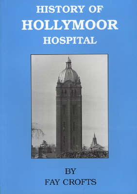 The History of Hollymoor Hospital (Paperback)
