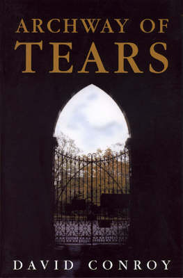Archway of Tears - Brewin Fiction (Paperback)
