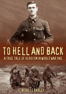To Hell and Back: A True Tale of Heroism in World War One (Paperback)