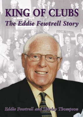 King of Clubs: The Eddie Fewtrell Story (Paperback)