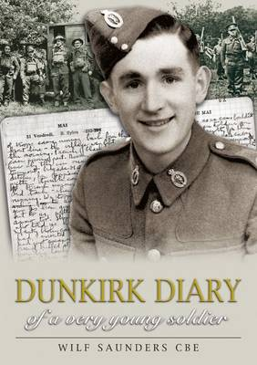 Dunkirk Diary of a Very Young Soldier (Paperback)