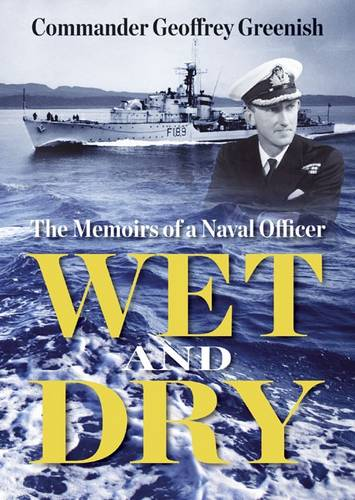 Wet and Dry: The Memoirs of a Naval Officer (Paperback)