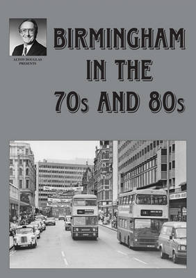 Birmingham in the 70s and 80s (Paperback)