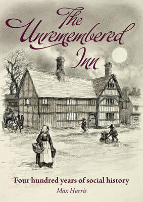 The Unremembered Inn: Four Hundred Years of Social History (Paperback)