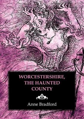 Worcestershire, the Haunted County (Paperback)