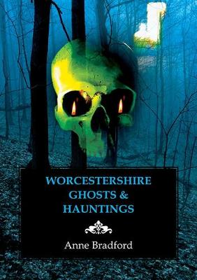 Worcestershire Ghosts & Hauntings (Paperback)