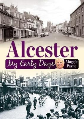 Alcester: My Early Days (Paperback)