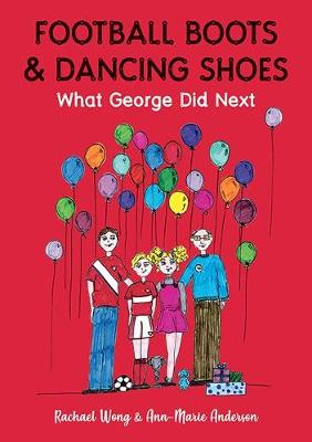 Football Boots & Dancing Shoes: What George Did Next (Paperback)