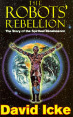 The Robots' Rebellion: The Story of the Spiritual Renaissance (Paperback)